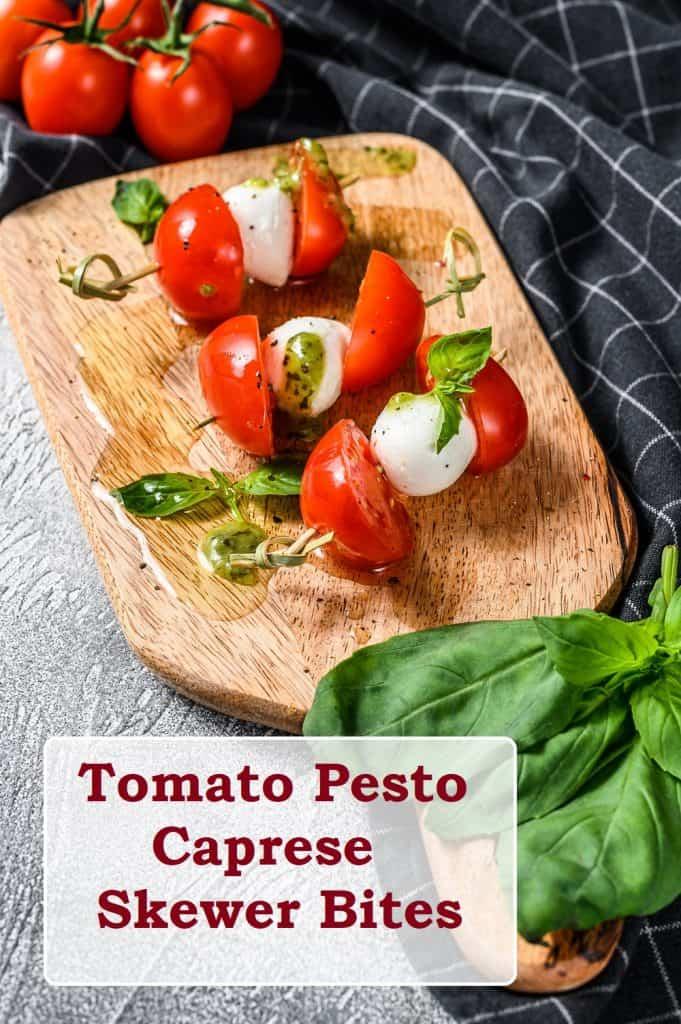 Tomato Pesto Caprese Skewer Bites