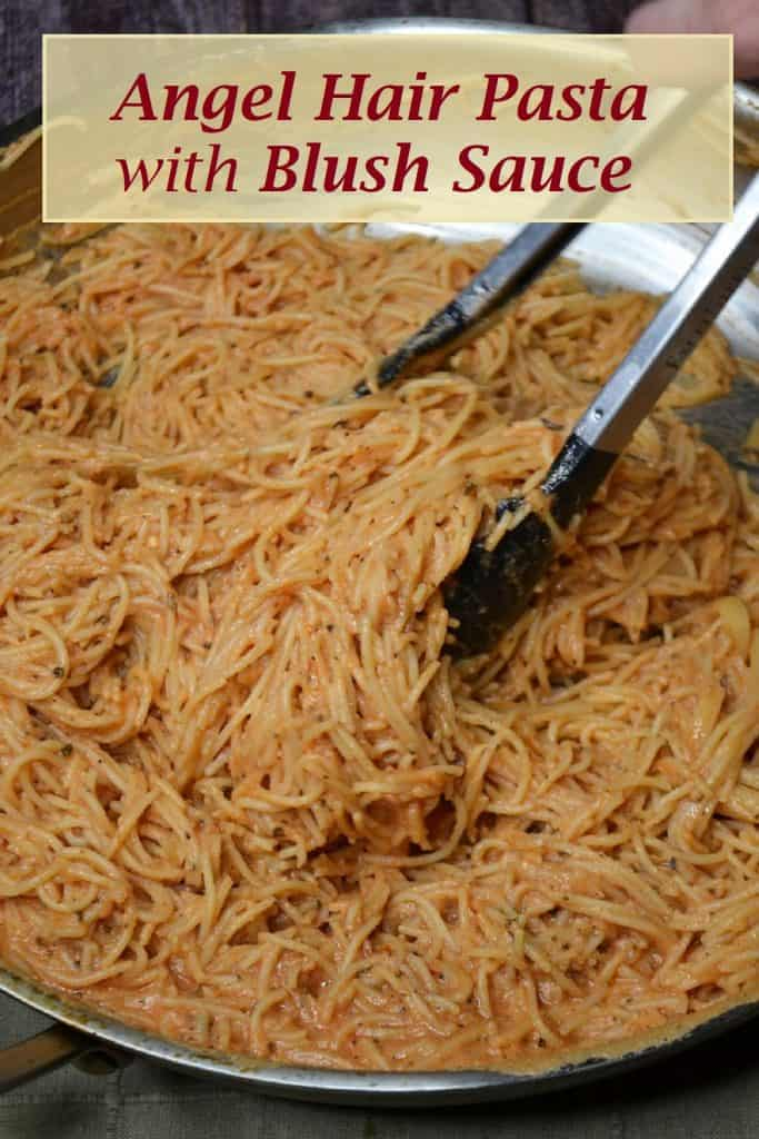 Angel Hair Pasta recipe with blush sauce